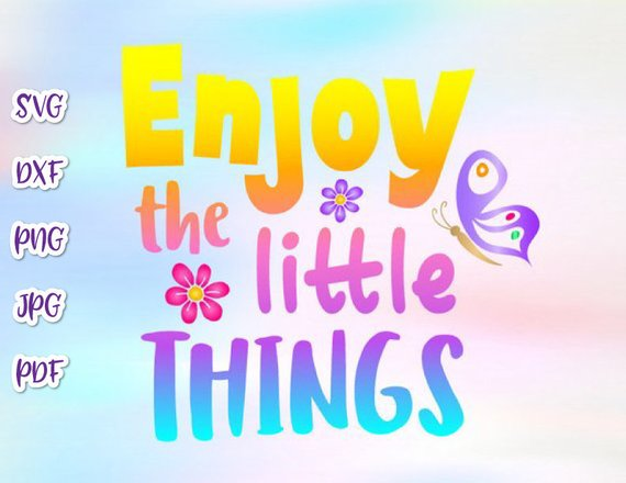 Enjoy the Little Thing SVG Clipart Motivational Word Sign