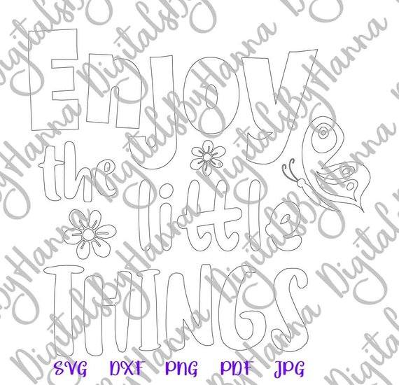 Inspiration SVG Saying Enjoy Little Thing Word Sign Lettering Print Silhouette Cut