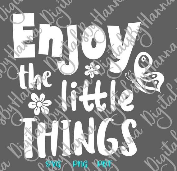 Inspiration SVG Saying Enjoy the Little Thing Clipart Motivational Quote Word Sign Lettering