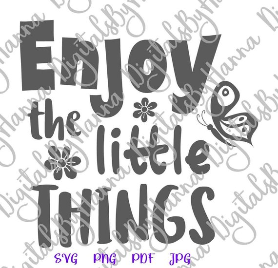 Inspiration SVG Saying Enjoy the LittleThing Encourging Word Sign Lettering Print