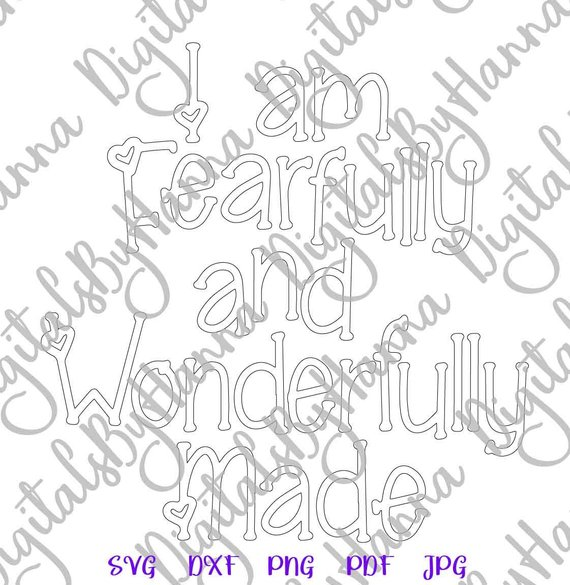 Inspirational SVG Fearfully Wonderfully Made Christian Print Silhouette Cut