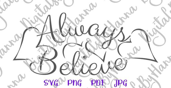 Inspirational SVG Files for Cricut Saying Always Believe SVG Lettering Encourage