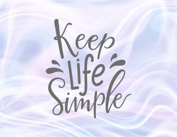 Inspirational SVG Files for Cricut Saying Keep Life Simple SVG Motivational Quote Encourging