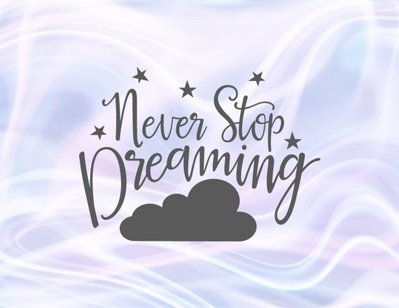 Never Stop Dreaming SVG Nursery Motivational