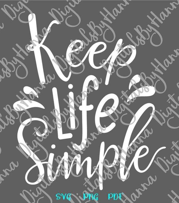 Inspirational SVG Keep Life Simple Motivational Word Sign Lettering Print