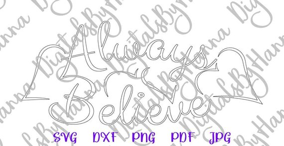 Inspirational SVG Saying Always Believe Sign Lettering Word Print Silhouette Cut