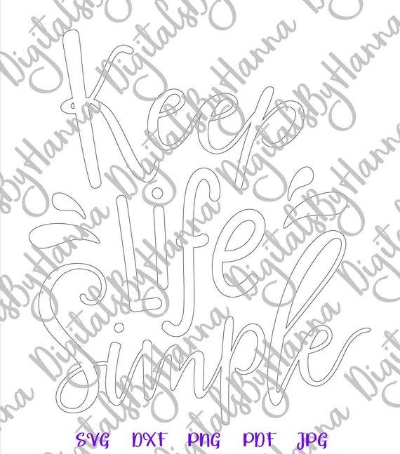 Inspirational SVG Saying Keep Life Simple Print Silhouette Cut tShirt