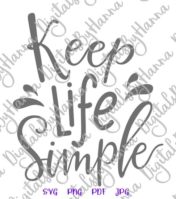 Keep Life Simple SVG Files for Cricut Motivational Clipart Sign Lettering Print