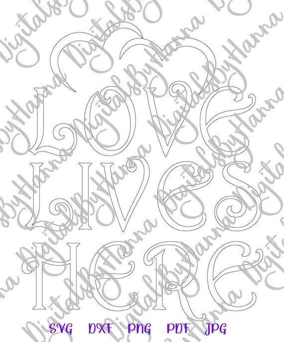 Love Lives Here SVG Love Home Clipart Print Silhouette Dxf Laser Cut