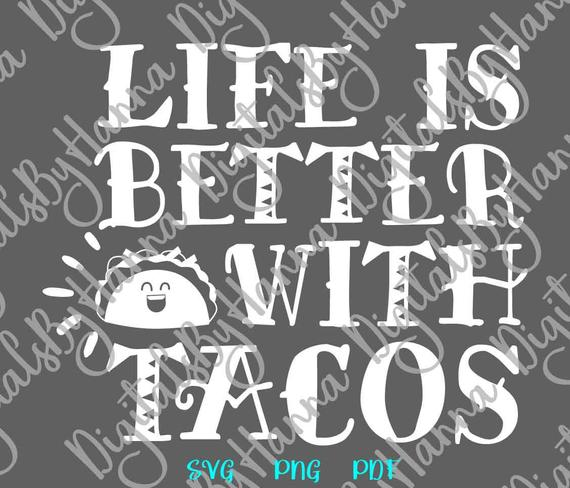 Mexican Fiesta SVG Saying Life is Better with Tacos Funny Quote Invitation