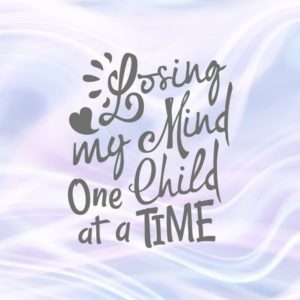 Momlife SVG Losing My Mind One Child at a Time Family Sign Print Silhouette Cut Use