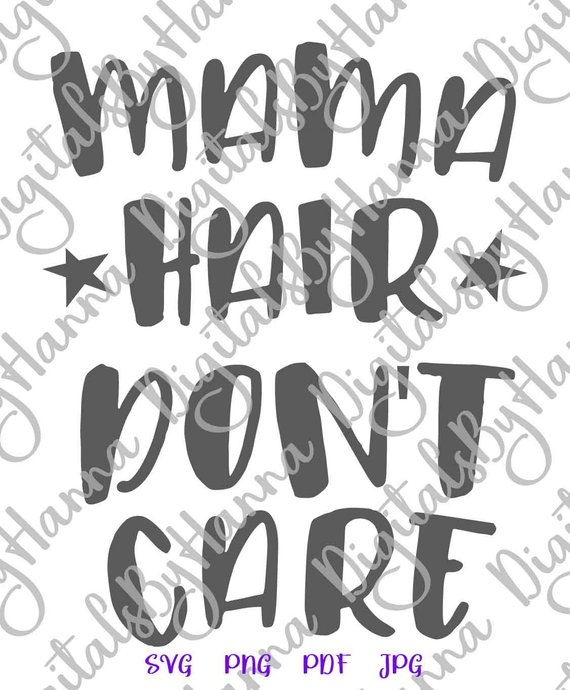 Momlife SVG Mama Hair Don't Care Lettering Mom Life Word Sign Print T-Shirt Tee
