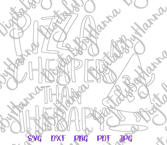 Pizza Cheaper Than Therapy SVG Clipart Print Silhouette Cut