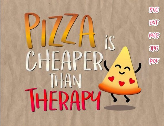 Saying Pizza Cheaper Than Therapy SVG Sarcastic Clipart Silhouette
