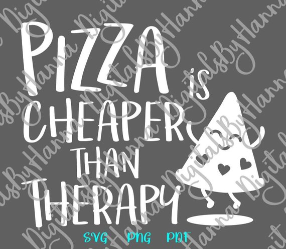 Pizza SVG Saying Pizza Cheaper Than Therapy Funny Quote Sarcastic Print
