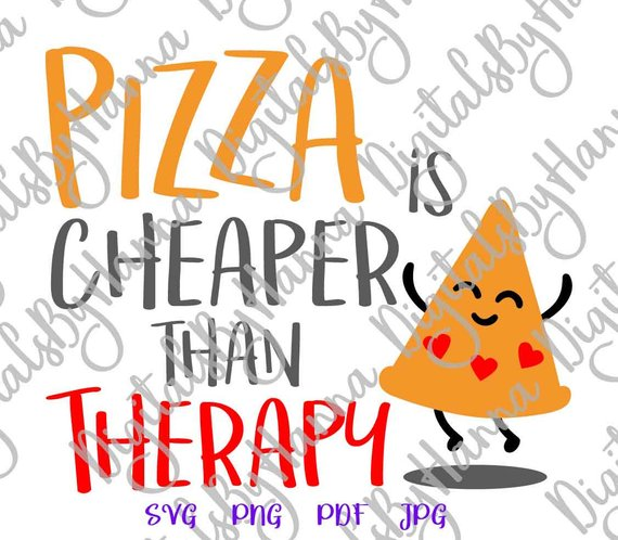 Pizza SVG Saying Pizza Cheaper Than Therapy Sarcastic Sign Clipart