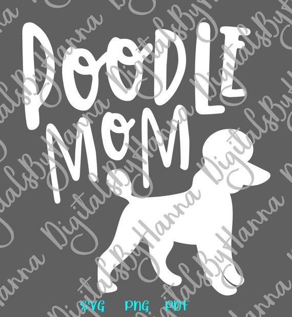 Poodle Mom SVG Clipart Applique Sign Print Word Lettering Girly T-Shirt Tee Laser Cut