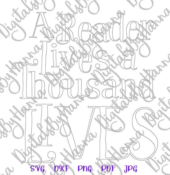 Reading SVG a Reader Lives a Thousand Lives Print Silhouette Cut
