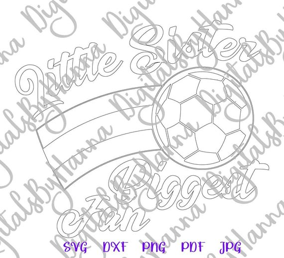 Soccer SVG Files for Cricut Little Sister Biggest Fan Print Silhouette Laser Cut