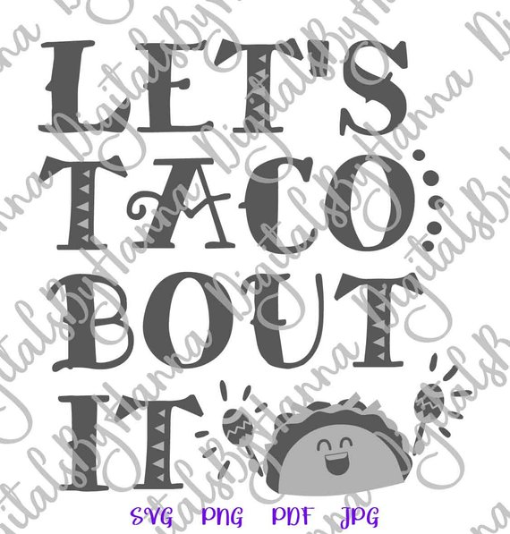 Taco SVG Files for Cricut Sticker Saying Lets Taco Bout Cute Mexican Clipart Sign Word Print