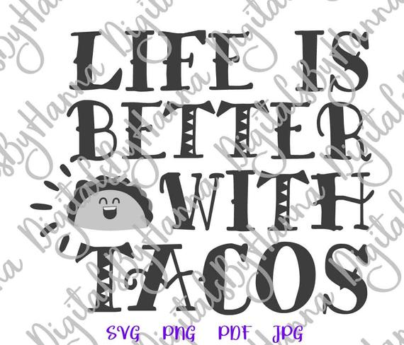 Taco SVG Life is Better with Tacos Funny Quote Mexican Fiesta Clipart
