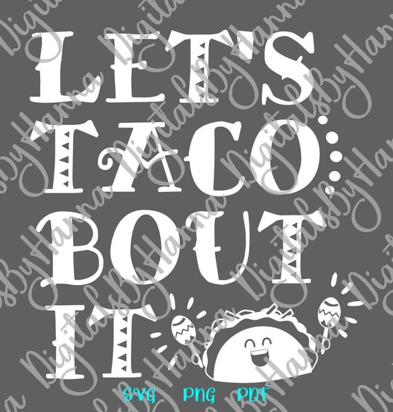Taco Sticker SVG Funny Quote Saying Lets Taco Bout It Mexican Fiesta T tShirt Tee Mug Sign