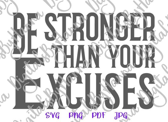 Wine SVG Be Stronger Than Your Excuses SVG Tee Mug Glass Print cut Sign Lettering