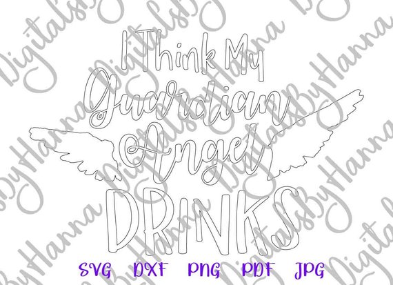 Wine SVG Files for Cricut Saying Angel Drink Alcohol Lover Print Silhouette Cut