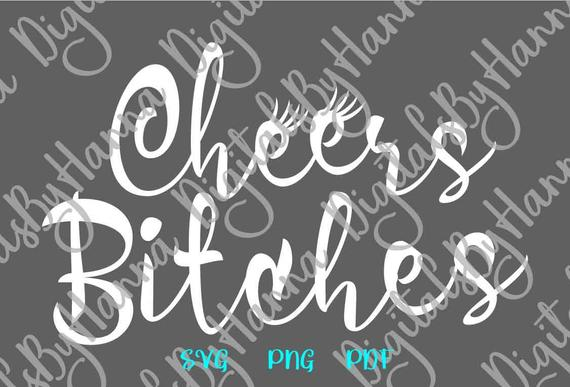 Bachelorette SVG Saying Cheers Bitches Bride Tribe Team Squad Wedding Shower Silhouette Cut