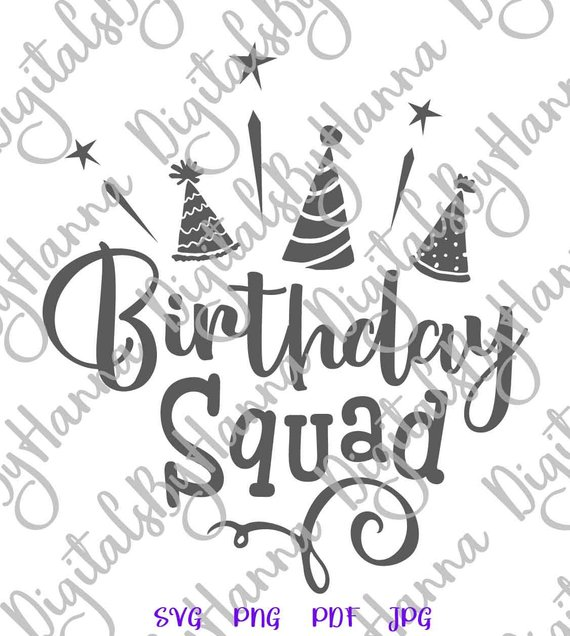 Birthday Squad SVG Birthday Props Clipart Quote Word Outfit Print Tee tShirt Invitation