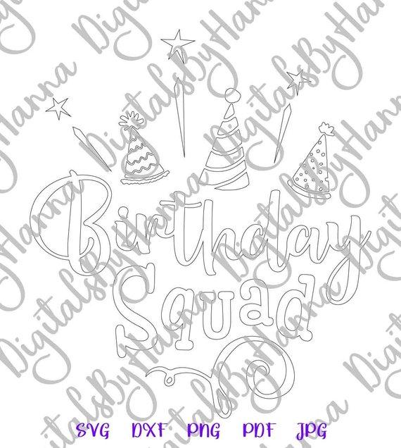 Birthday Squad SVG Birthday Props Gift Print Silhouette Cut