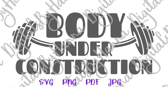 Body Under Construction SVG Quote Gym Fitness Word Sign Workout Tee t-Shirt Print