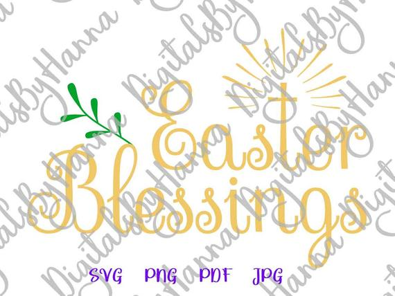 Easter Blessings SVG Happy Easter SVG Saying Christian Cross Clipart Print Cut