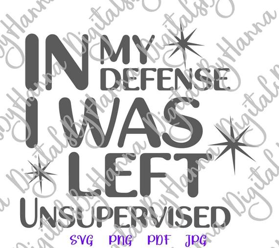 Funny Baby SVG In My Defense I was Left Unsupervised Funny Quote Onesie Outfit Clipart