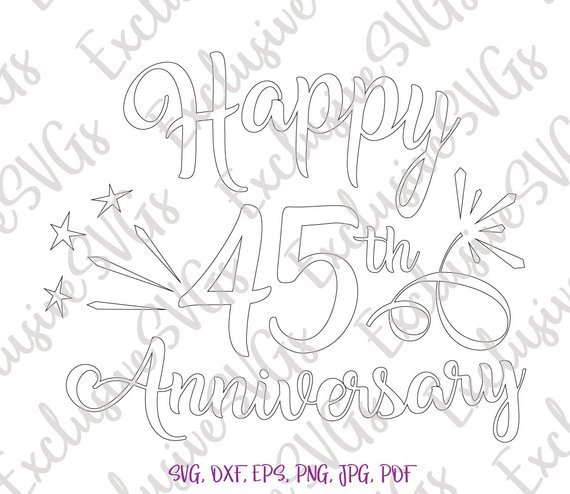 Happy 45th Anniversary SVG Forty Five Years Lettering Silhouette cut
