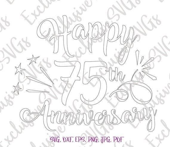 Happy 75th Anniversary SVG Diamond Wedding Seventy Five Year Greeting Silhouette cut