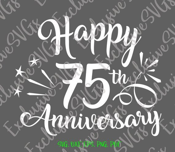 Happy 75th Anniversary SVG Diamond Wedding Seventy Five Year Lettering Greeting