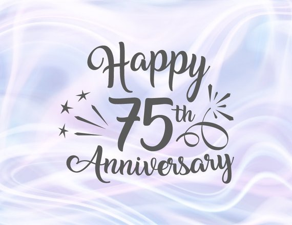 Happy 75th Anniversary SVG Files for Cricut Diamond Wedding Seventy Five Year Gift