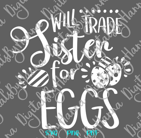 Happy Easter Clipart SVG Will Trade Sister for Eggs Hunt Baby Onesie Word Sign Print Cut