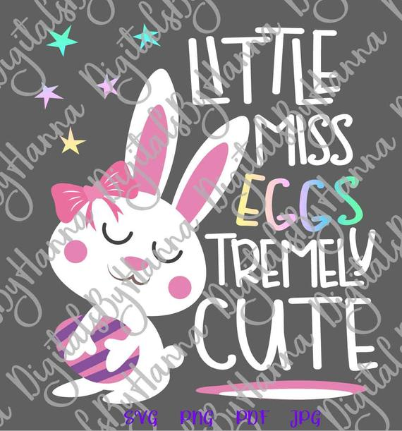 Happy Easter Little Miss Eggstremely Cute SVG Egg Girl Bunny Sign Tee tShirt Print
