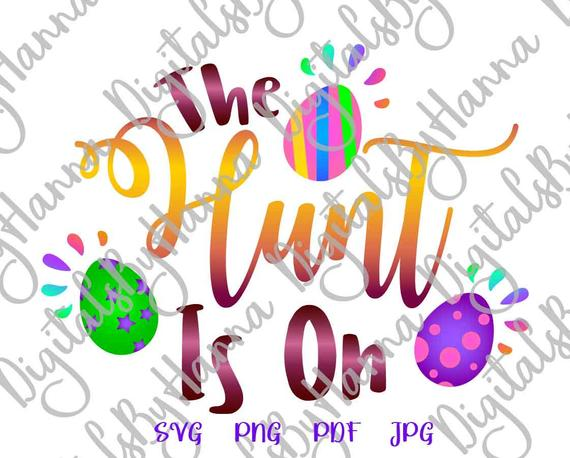 Happy Easter SVG File for Cricut Saying The Hunt is On Egg Clipart Word Sign Tee tShirt Print Cut