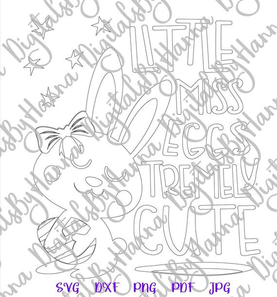 Happy Easter SVG Files for Cricut Little Miss Eggstremely Cute Print Silhouette Cut