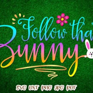 Happy Easter SVG Files for Cricut Follow That Bunny Clipart Onesie t-Shirt Print