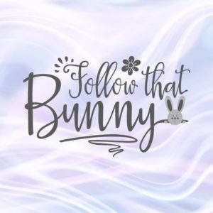 Follow That Bunny Happy Easter SVG Onesie t-Shirt Word Sign Print Silhouette Cut
