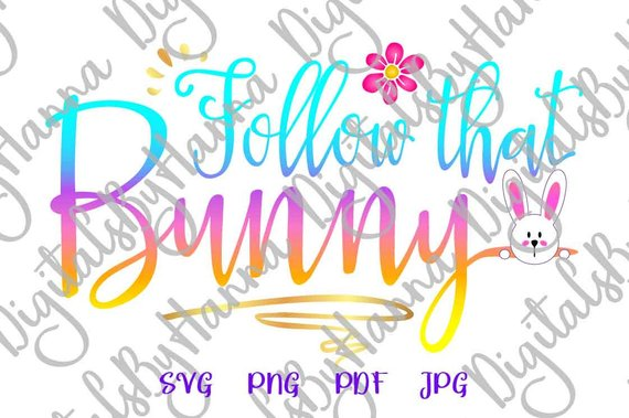 Happy Easter SVG Files for Cricut Saying Follow That Bunny Onesie t-Shirt Sign Print