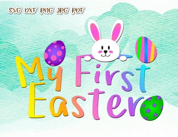 Happy Easter SVG Saying My First Easter Design Clipart Bunny Onesie t-Shirt Print