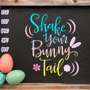 Happy Easter SVG Shake Your Bunny Tail Cute Clipart Baby Onesie Shirt Print