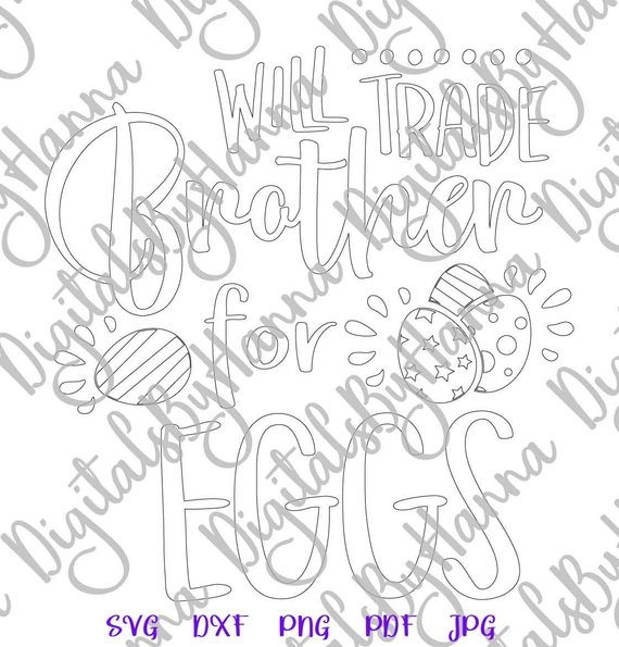 Happy Easter SVG Files for Cricut Saying Will Trade Brother for Egg Print Silhouette Cut