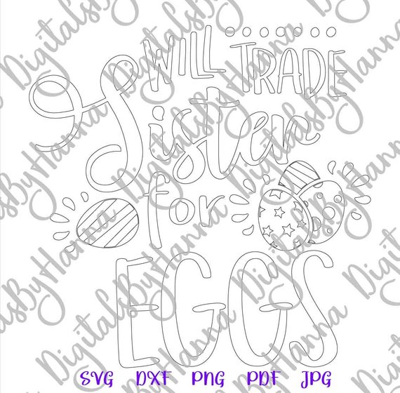 Happy Easter SVG Files for Cricut Saying Will Trade Sister for Egg Print Silhouette Cut