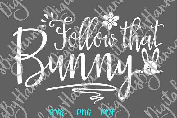 Happy Easter SVG Follow That Bunny SVG Clipart Onesie t-Shirt T Word Sign Tee Print